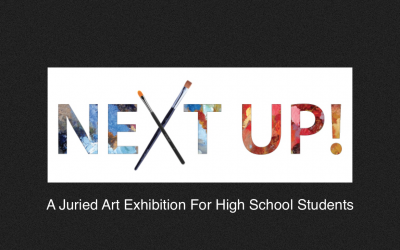 NEXT UP! High School Art Exhibition Through May 21